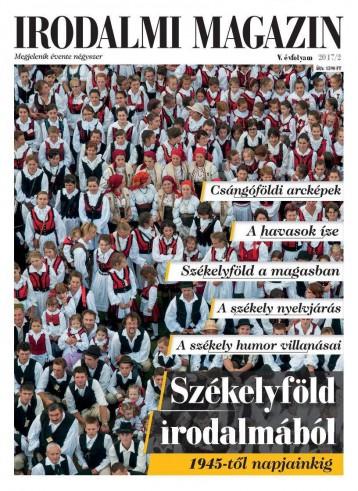 IRODALMI MAGAZIN - V. ÉVF. 2017/2. - SZÉKELYFÖLD IRODALMÁBÓL - Ekönyv - MAGYAR NAPLÓ KIADÓ KFT.