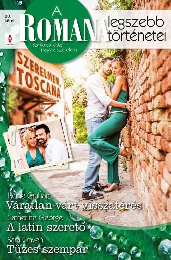 A Romana legszebb történetei 20. kötet (Szerelmem, Toscana) - Ekönyv - Lynne Graham, Catherine George, Sara Craven