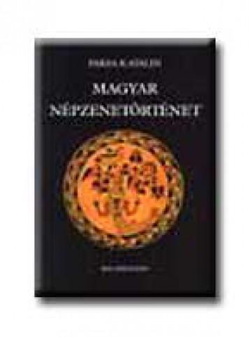 MAGYAR NÉPZENETÖRTÉNET - Ekönyv - PAKSA KATALIN