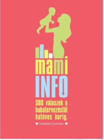 MAMI INFO - SOS VÁLASZOK A BABATERVEZÉSTŐL HATÉVES KORIG - Ekönyv - BUSINESS PUBLISHING SERVICES KFT.