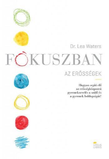 FÓKUSZBAN AZ ERŐSSÉGEK - Ekönyv - WATERS, LEA   DR.