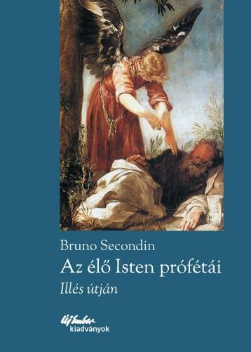 AZ ÉLŐ ISTEN PRÓFÉTÁI - ILLÉS ÚTJÁN - Ekönyv - SECONDIN, BRUNO