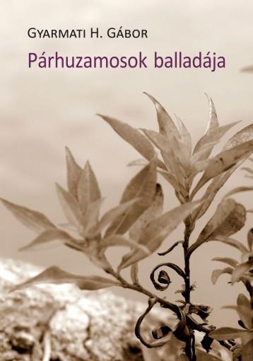 PÁRHUZAMOSOK BALLADÁJA - Ebook - GYARMATI H. GÁBOR
