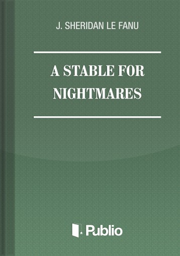 A STABLE FOR NIGHTMARES - Ekönyv - J. SHERIDAN LE FANU