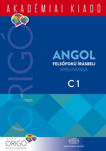 ORIGÓ - ANGOL FELSŐFOKÚ ÍRÁSBELI NYELVVIZSGA 2017 - Ekönyv - ELTE ONYC ANGOL SZEKCIÓ