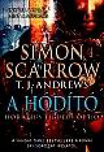 A HÓDÍTÓ - Ebook - SCARROW, SIMON-ANDREWS, T.J.