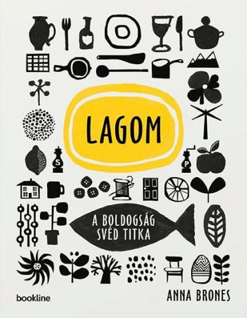 LAGOM - A BOLDOGSÁG SVÉD TITKA - Ekönyv - BRONES, ANNA