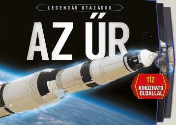 AZ ŰR - LEGENDÁS UTAZÁSOK (TÍZ KIHÚZHATÓ OLDALLAL) - Ekönyv - NAPRAFORGÓ KÖNYVKIADÓ