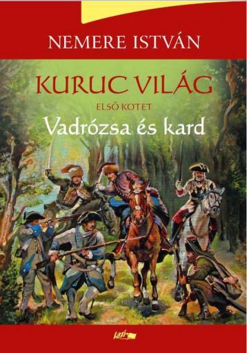 VADRÓZSA ÉS KARD - KURUCVILÁG I - Ekönyv - NEMERE ISTVÁN