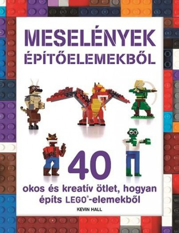 MESELÉNYEK ÉPÍTŐELEMEKBŐL (LEGO) - Ekönyv - NAPRAFORGÓ KÖNYVKIADÓ