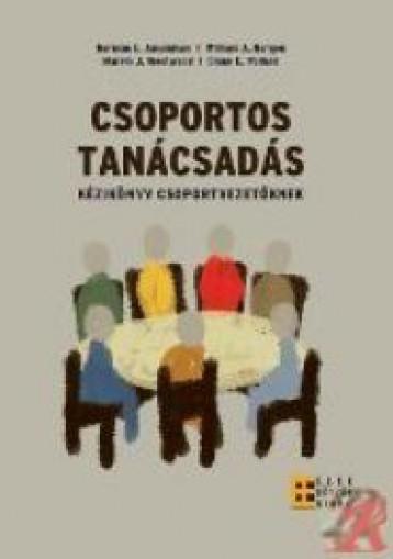 CSOPORTOS TANÁCSADÁS - KÉZIKÖNYV CSOPORTVEZETŐKNEK - Ekönyv - NORMAN E. AMUDSON, WILLIAM A. BORGEN, MA