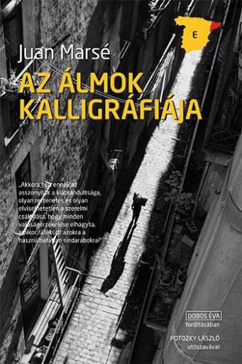 AZ ÁLMOK KALLIGRÁFIÁJA - Ekönyv - MARSÉ, JUAN