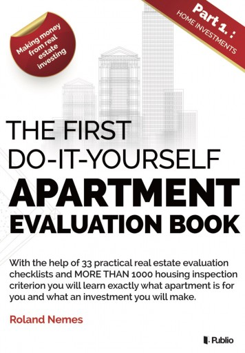 The First do-it-yourself Apartment evaluation book - Ekönyv - Roland Nemes