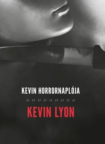 KEVIN HORRORNAPLÓJA - Ekönyv - LYON, KEVIN