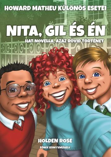 NITA, GIL ÉS ÉN - HAT NOVELLA, AZAZ RÖVID TÖRTÉNET - Ekönyv - HOLDEN ROSE