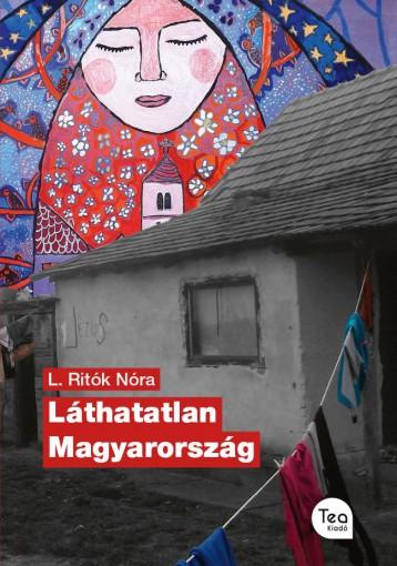 LÁTHATATLAN MAGYARORSZÁG - Ekönyv - L. RITÓK NÓRA