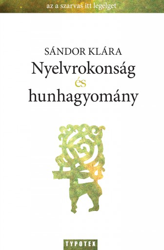 Nyelvrokonság és hunhagyomány - Ekönyv - Sándor Klára
