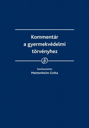 Kommentár a gyermekvédelmi törvényhez - Ekönyv - Mattenheim Gréta