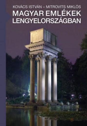 MAGYAR EMLÉKEK LENGYELORSZÁGBAN - Ekönyv - KOVÁCS ISTVÁN - MITROVITS MIKLÓS