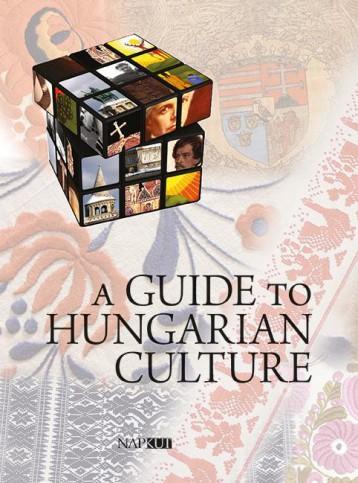 A GUIDE TO HUNGARIAN CULTURE - Ekönyv - NAPKÚT KIADÓ