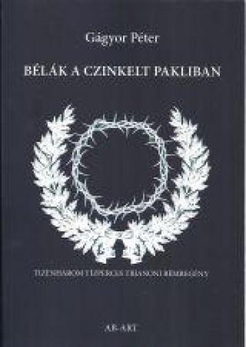 BÉLÁK A CZINKELT PAKLIBAN - Ebook - GÁGYOR PÉTER