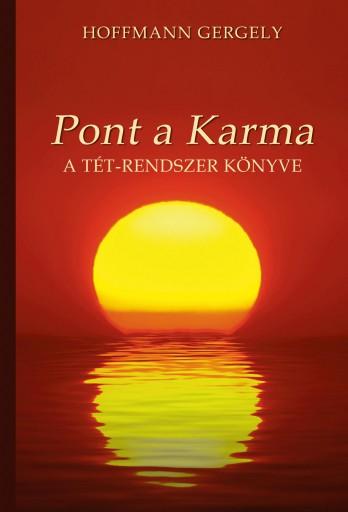 PONT A KARMA - A TÉT-RENDSZER KÖNYVE - Ekönyv - DR. HOFFMANN GERGELY