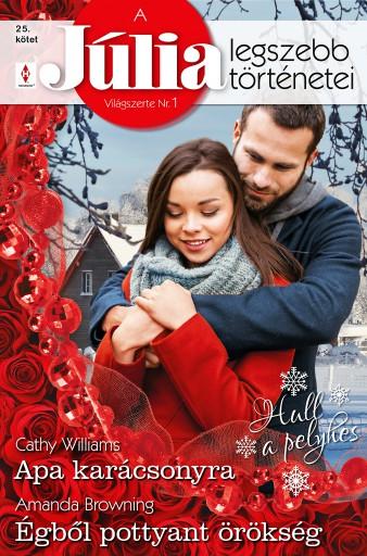 A Júlia legszebb történetei 25. kötet (Hull a pelyhes) - Ebook - Cathy Williams, Amanda Browning