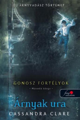 ÁRNYAK URA - GONOSZ FORTÉLYOK 2. - KÖTÖTT - Ekönyv - CLARE, CASSANDRA
