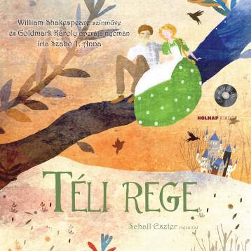 TÉLI REGE - CD MELLÉKLETTEL - Ekönyv - SZABÓ T. ANNA