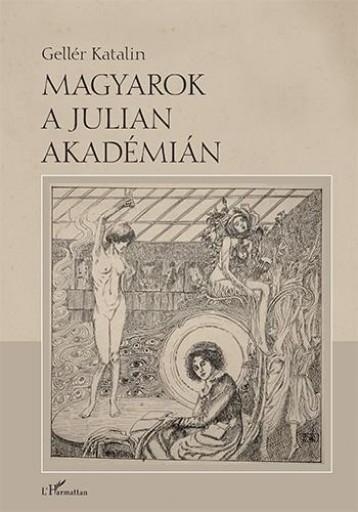 MAGYAROK A JULIAN AKADÉMIÁN - Ekönyv - GELLÉR KATALIN