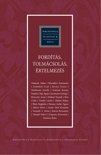 FORDÍTÁS, TOLMÁCSOLÁS, ÉRTELMEZÉS - Ebook - MIKUSI BALÁZS - RÓZSAFALVI ZSUZSANNA - S