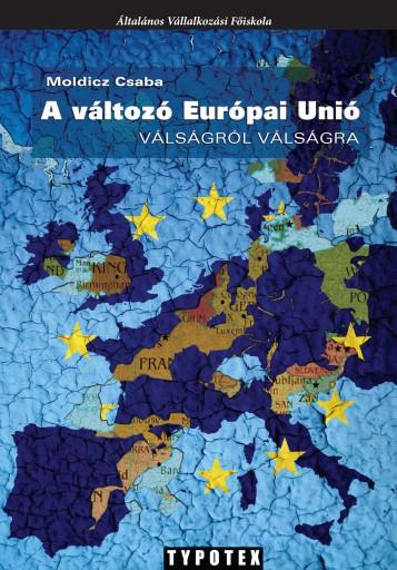 A változó Európai Unió - Ebook - Moldicz Csaba