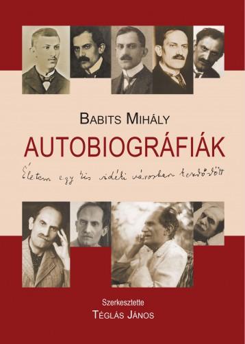 AUTOBIOGRÁFIÁK - ÉLETEM EGY KIS VÁROSBAN KEZDŐDÖTT... - Ekönyv - BABITS MIHÁLY