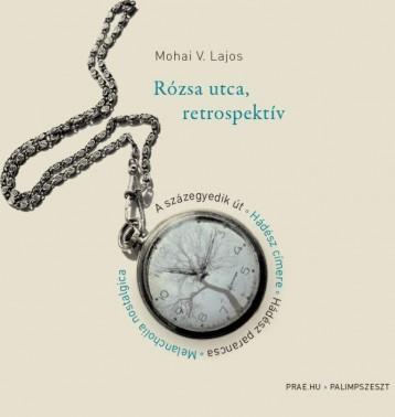 RÓZSA UTCA , RETROSPEKTÍV - Ekönyv - MOHAI V. LAJOS