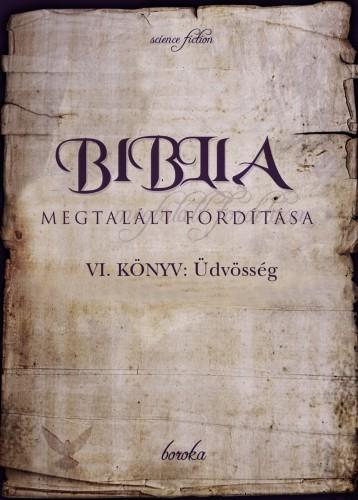 Biblia Megtalált Fordítása VI. könyv - Ekönyv - boroka