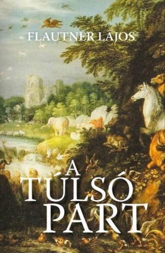 A TÚLSÓ PART - Ekönyv - FLAUTNER LAJOS