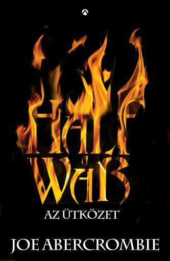 HALF A WAR  –  AZ ÜTKÖZET - SZILÁNKOS-TENGER 3. - - Ekönyv - ABERCROMBIE, JOE
