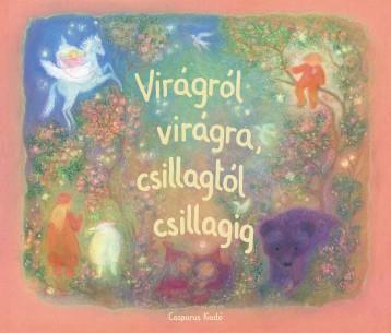 VIRÁGRÓL VIRÁGRA, CSILLAGTÓL CSILLAGIG - Ekönyv - CASPARUS KIADÓ KFT.
