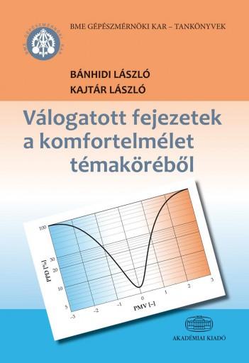 VÁLOGATOTT FEJEZETEK A KOMFORTELMÉLET TÉMAKÖRÉBŐL - Ekönyv - KAJTÁR LÁSZLÓ, BÁNHIDI LÁSZLÓ