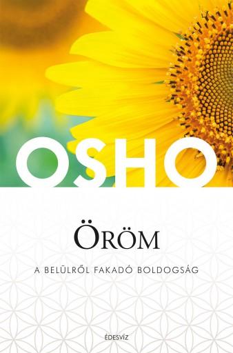 ÖRÖM - A BELÜLRŐL FAKADÓ BOLDOGSÁG (ÚJ) - Ekönyv - OSHO
