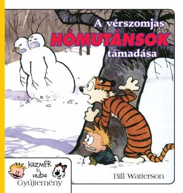 A VÉRSZOMJAS HÓMUTÁNSOK TÁMADÁSA - KÁZMÉR ÉS HUBA GYŰJTEMÉNY 7. - Ekönyv - WATTERSON, BILL