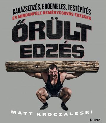 Őrült edzés - Ekönyv - MATT KROCZALESKI
