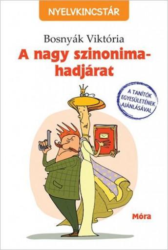 A NAGY SZINONIMA-HADJÁRAT - NYELVKINCSTÁR - Ekönyv - BOSNYÁK VIKTÓRIA