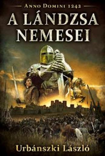 A LÁNDZSA NEMESEI - Ekönyv - URBÁNSZKI LÁSZLÓ
