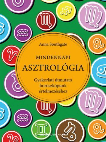 MINDENNAPI ASZTROLÓGIA - Ekönyv - SOUTHGATE, ANNA