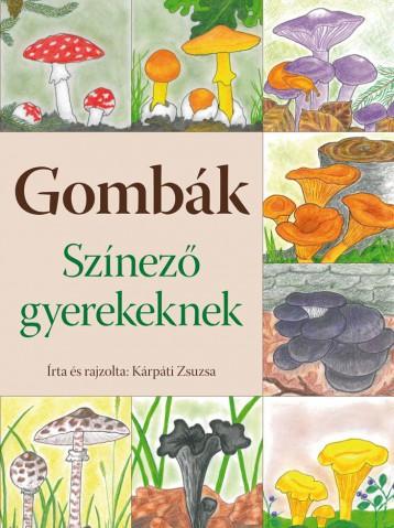 GOMBÁK - SZÍNEZŐ GYEREKEKNEK - Ekönyv - KÁRPÁTI ZSUZSA