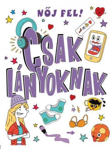 CSAK LÁNYOKNAK - NŐJ FEL! - Ekönyv - VENTUS LIBRO KIADÓ