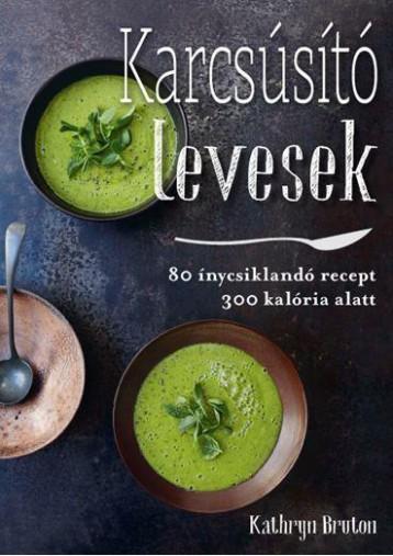 KARCSÚSÍTÓ LEVESEK - Ekönyv - BRUTON, KATHRYN