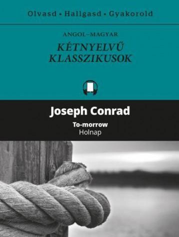 HOLNAP - KÉTNYELVŰ KLASSZIKUSOK - Ekönyv - CONRAD, JOSEPH