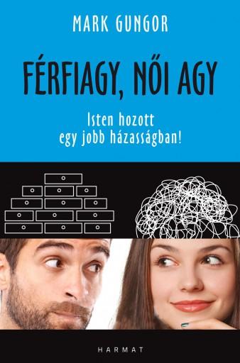 FÉRFIAGY, NŐI AGY - ISTEN HOZOTT EGY JOBB HÁZASSÁGBAN! - Ekönyv - GUNGOR, MARK